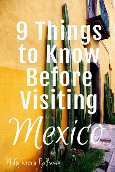 9 Things You Need to Know Before Traveling to Mexico