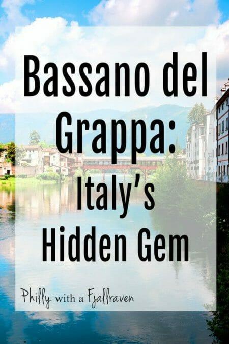 Bassano del Grappa: Italy's Hidden Gem