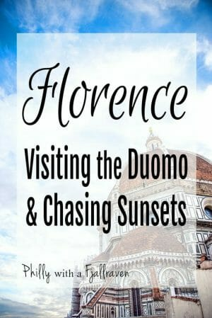 Florence: Visiting the Duomo and Chasing Sunsets