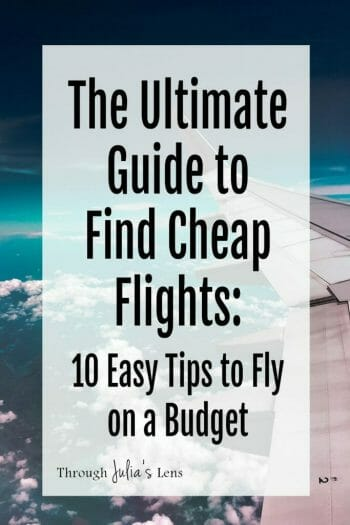 The Ultimate Guide to Find Cheap Flights: 10 Easy Tips to Fly on a Budget