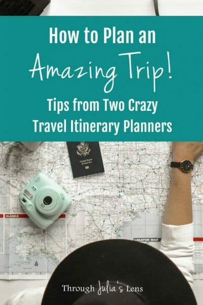 How to Plan a Trip: Tips from Two Crazy Travel Itinerary Planners