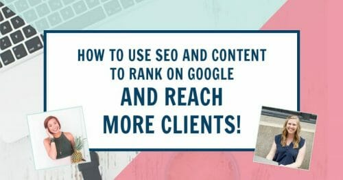 Use SEO & Content Strategies to Rank on Google & Reach Ideal Clients