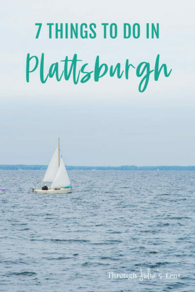 7 Things to Do in Plattsburgh, NY (Plus 2 Day Trips!)